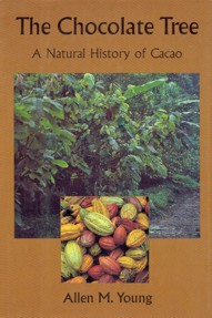 THE CHOCOLATE TREE - A NATURAL HISTORY OF CACAO